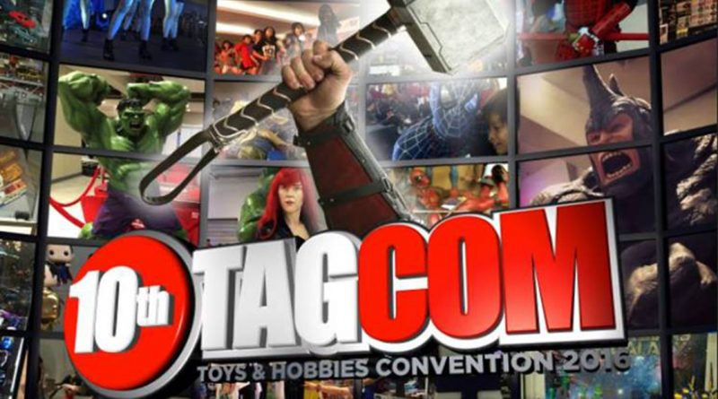 10th TAGCOM (Toys and Hobbies Convention 2016): The Gathering